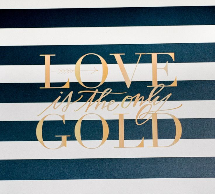 """love is the only gold"" saying"