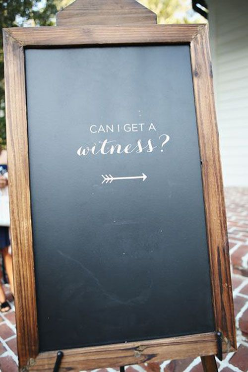 can-i-get-a-witness?-chalkboard-wedding-sign http://itgirlweddings.com/write-wedding-vows/